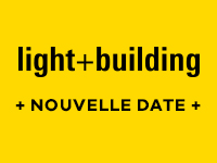 LIGHT + BUILDING NOUVELLE DATE